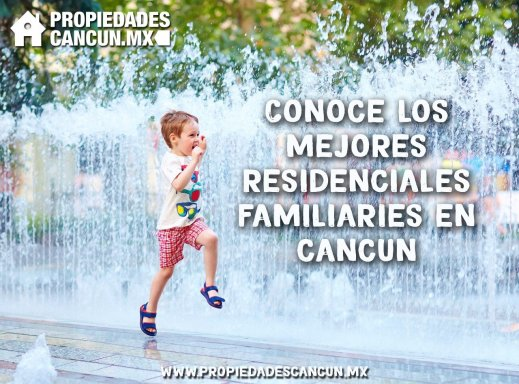 residenciales familiares cancun